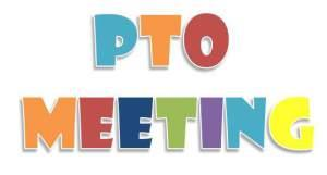 PTO Meeting, Tues, Oct 22
